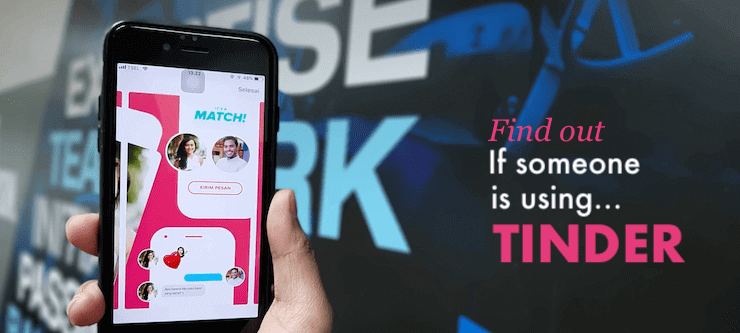 How To Find Out If Someone Is Using Tinder