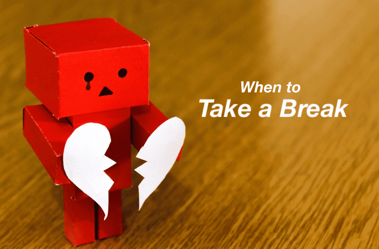 How to Know When to Break Up And End Your Relationship