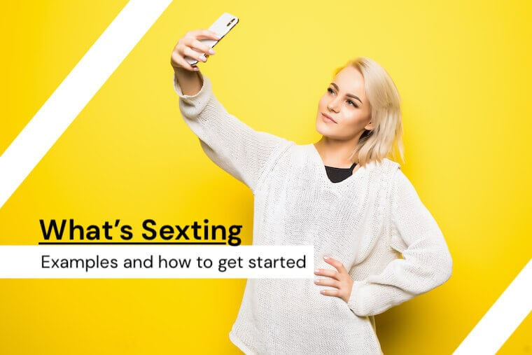 Sexting: What is it, How to Get Started and Examples
